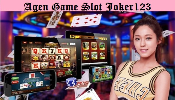 Agen Game Slot Joker123